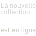 Nouvelle Collection 2014